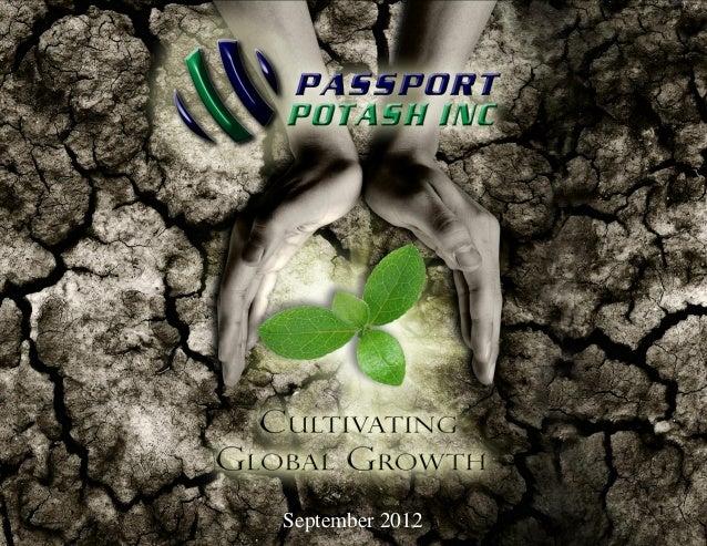 www.PassportPotash.com | PPRTF:OTCQX - PPI:TSX.V   1                              September 2012