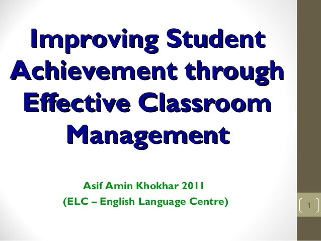 Improving StudentImproving Student Achievement throughAchievement through Effective ClassroomEffective Classroom Managemen...