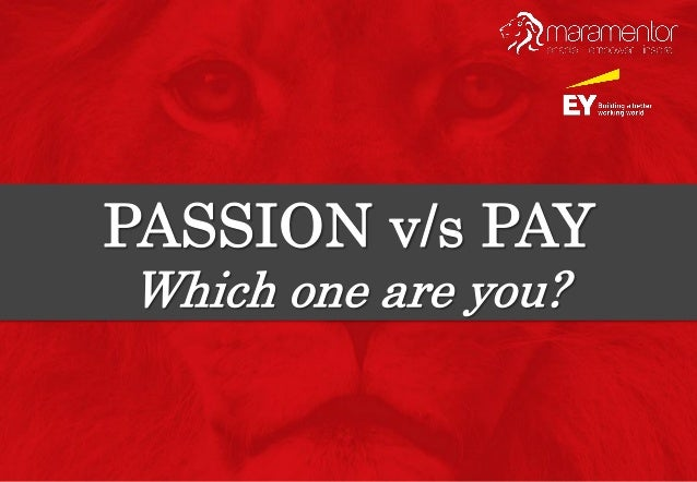Sometimes it becomes difficult to decide whether to go with life passion or professional passion. Profession passion might...