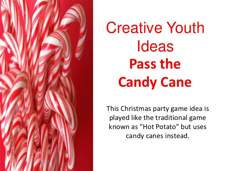 """Creative Youth    Ideas   Pass the Candy CaneThis Christmas party game idea is played like the traditional game known as """"..."""