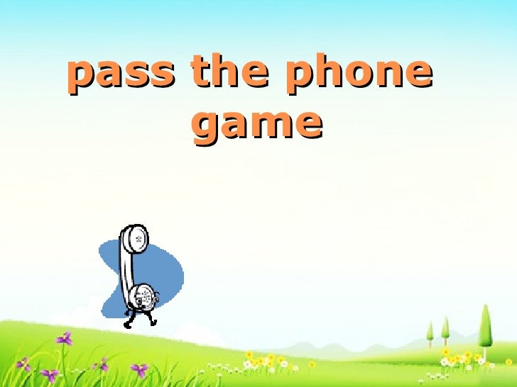 pass the phone     game