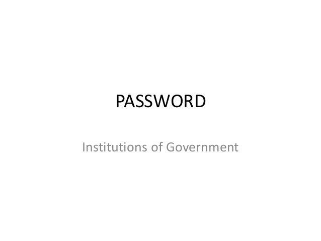 PASSWORDInstitutions of Government