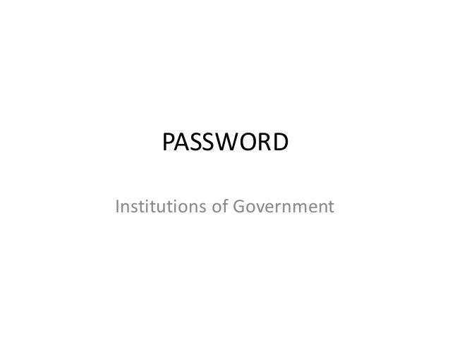 Password institutions of government