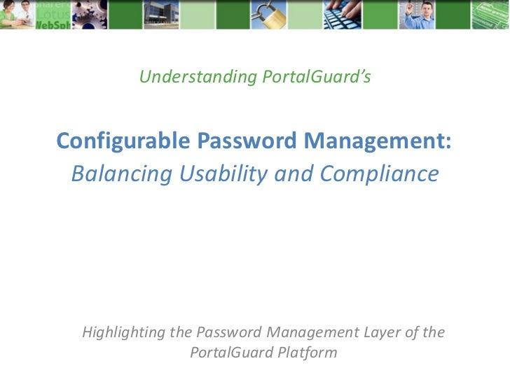 Understanding PortalGuard'sConfigurable Password Management: Balancing Usability and Compliance  Highlighting the Password...