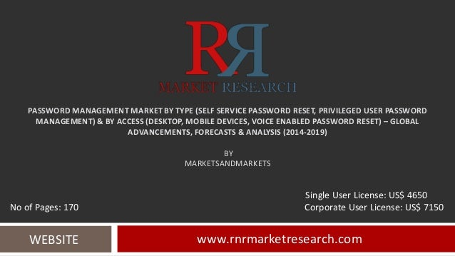PASSWORD MANAGEMENT MARKET BY TYPE (SELF SERVICE PASSWORD RESET, PRIVILEGED USER PASSWORD MANAGEMENT) & BY ACCESS (DESKTOP...