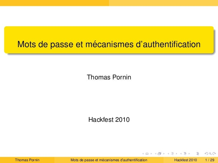 ´ Mots de passe et mecanismes d'authentification                         Thomas Pornin                          Hackfest 20...