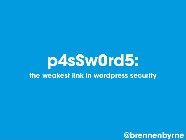 Passwords: the weakest link in WordPress security