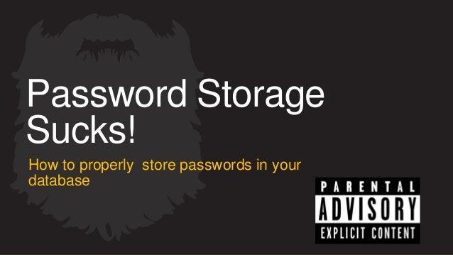 Password Storage Sucks!