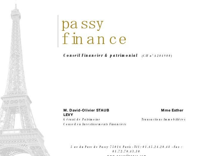 Conseil Financier & patrimonial   (CIF n°A204900)   M. David-Olivier STAUB Mme Esther LEVY Gérant de Patrimoine  Transacti...