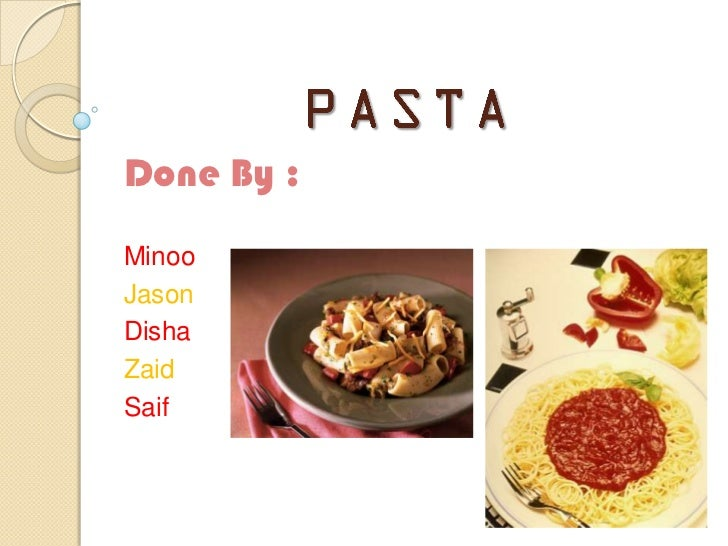 Pasta... ppt... ! finally over...!!  )