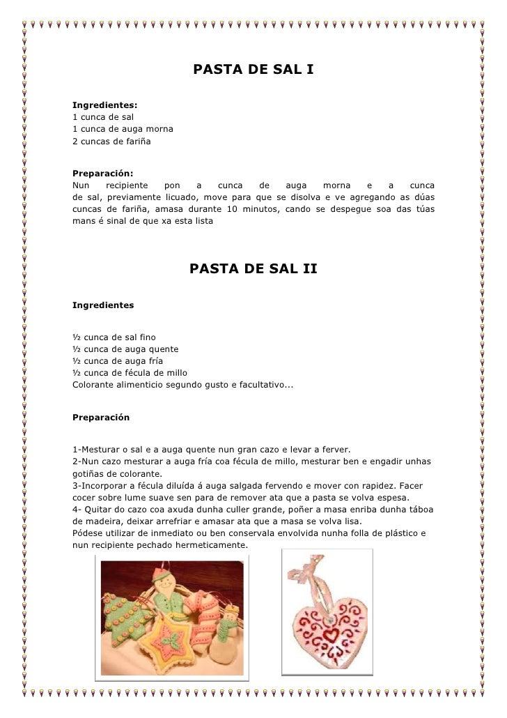 PASTA DE SAL IIngredientes:1 cunca de sal1 cunca de auga morna2 cuncas de fariñaPreparación:Nun     recipiente   pon    a ...