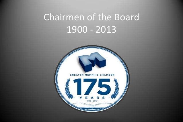Chairmen of the Board1900 - 2013