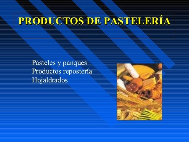 PRODUCTOS DE PASTELERÍA  Pasteles y panques  Productos repostería  Hojaldrados