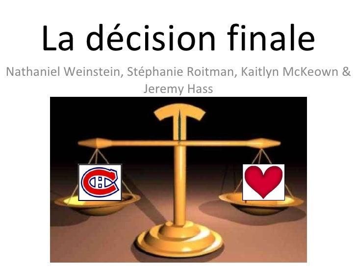 La décision finale Nathaniel Weinstein, Stéphanie Roitman, Kaitlyn McKeown & Jeremy Hass