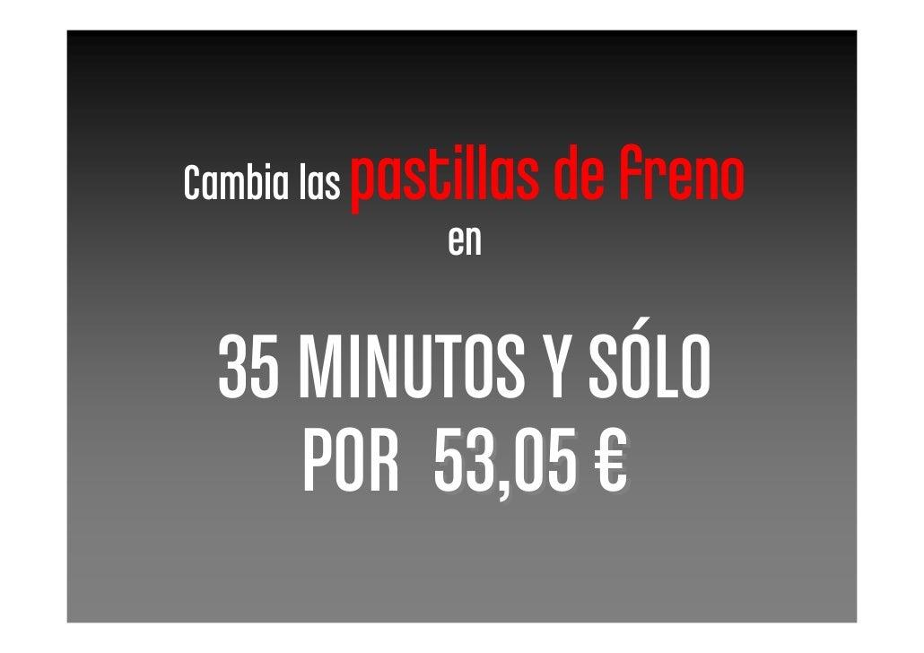 Cambia las pastillas de freno                en   35 MINUTOS Y SÓLO     POR 53,05 €