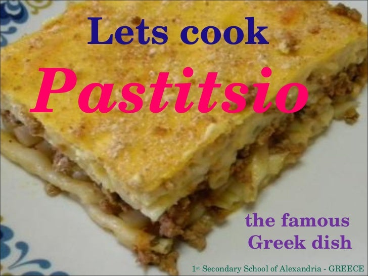 Lets cook the famous  Greek dish Pastitsio 1 st  Secondary School of Alexandria - GREECE