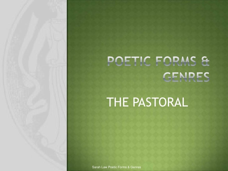POETIC FORMS & GENRES<br />THE PASTORAL<br />Sarah Law Poetic Forms & Genres<br />