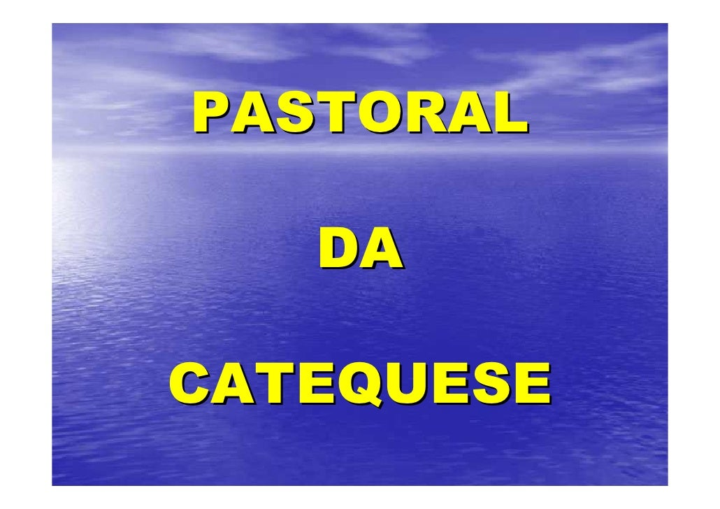 PASTORAL   DACATEQUESE