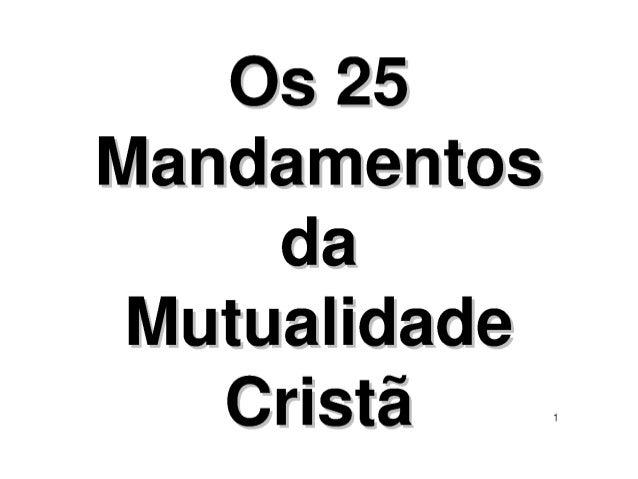 Os 25 Mandamentos  da Mutualidade Cristã