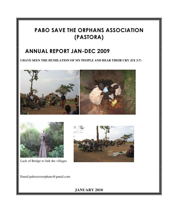 PABO SAVE THE ORPHANS ASSOCIATION                       (PASTORA)     ANNUAL REPORT JAN-DEC 2009 I HAVE SEEN THE HUMILATIO...
