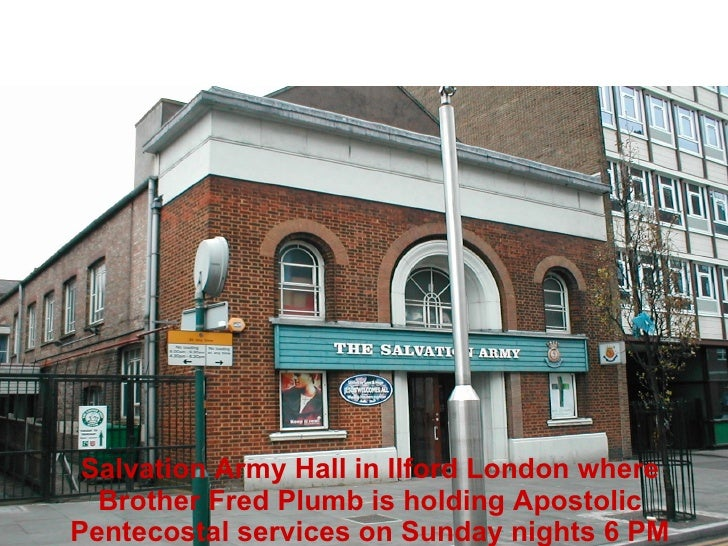 Salvation Army Hall in Ilford London where Brother Fred Plumb is holding Apostolic Pentecostal services on Sunday nights 6...