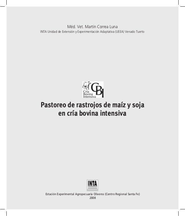 Méd. Vet. Martín Correa LunaINTA Unidad de Extensión y Experimentación Adaptativa (UEEA) Venado TuertoPastoreo de rastrojo...
