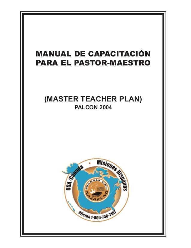 MANUAL DE CAPACITACIÓN  PARA EL PASTOR-MAESTRO  (MASTER TEACHER PLAN)  PALCON 2004
