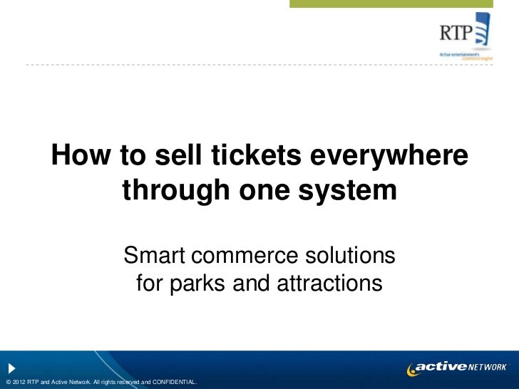 How to sell tickets everywhere                   through one system                                         Smart commerce...