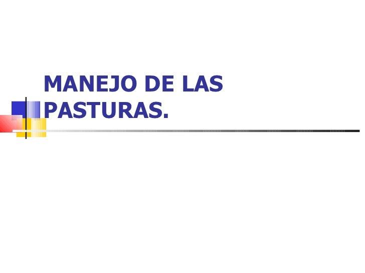 MANEJO DE LAS PASTURAS.