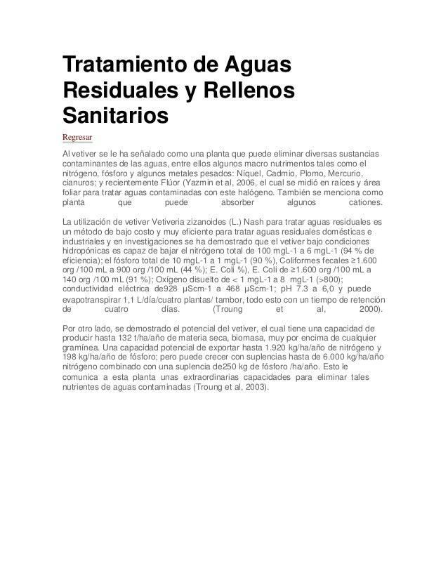 Tratamiento de AguasResiduales y RellenosSanitariosRegresarAl vetiver se le ha señalado como una planta que puede eliminar...