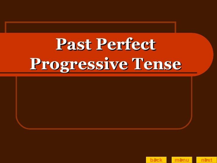 Past Perfect Progressive Tense back menu next