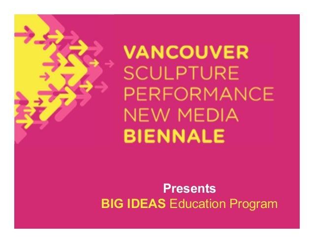 PresentsBIG IDEAS Education Program