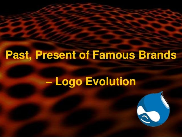 Past, present of famous brands