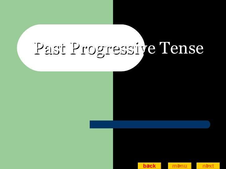 Past Progressive Tense back next menu