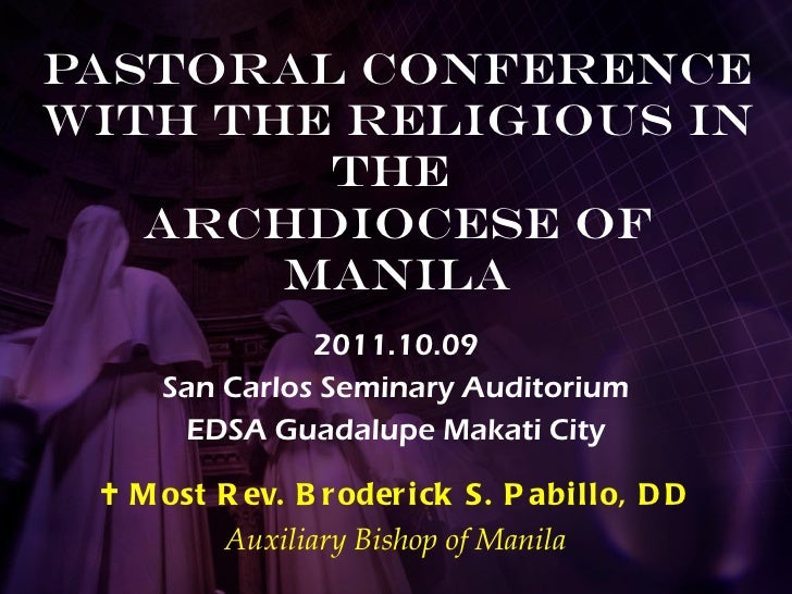 Pastoral Conference with the Religious in the  Archdiocese of Manila 2011.10.09 San Carlos Seminary Auditorium EDSA Guadal...