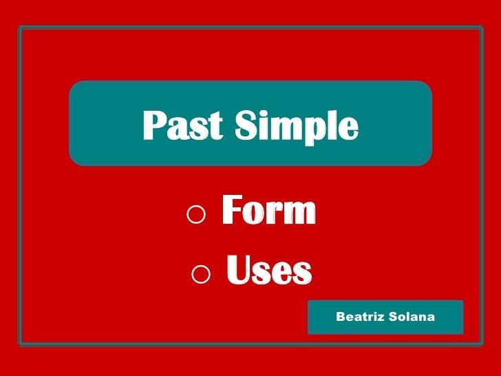 Past Simple<br /><ul><li> Form