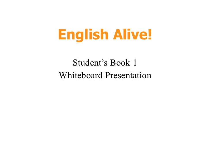 English Alive! Student's Book 1 Whiteboard Presentation