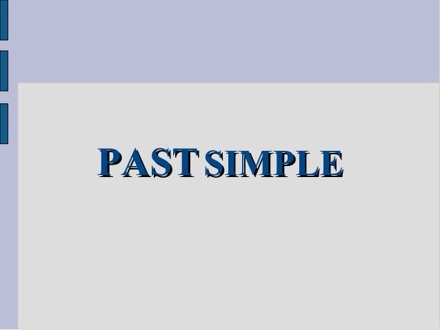 PASTPAST SIMPLESIMPLE