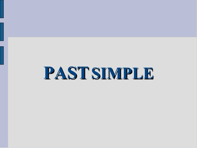 PAST SIMPLE, REGULAR VERBS (RULES & EXAMPLES)