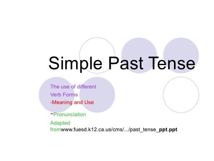 Past tense presentation materials