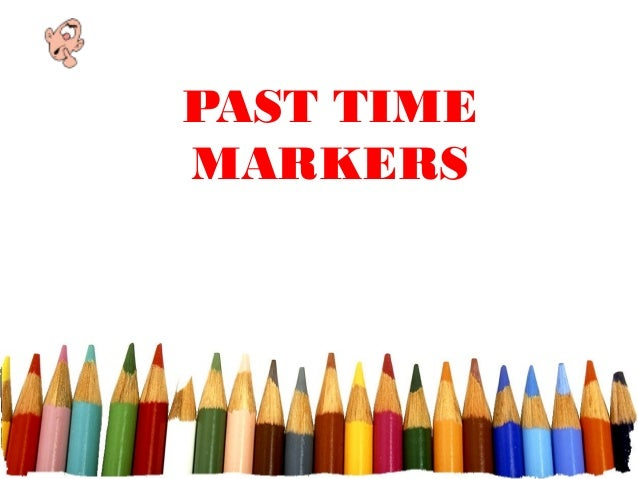 Past tenses markers