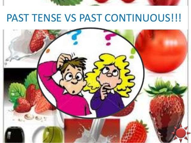 PAST TENSE VS PAST CONTINUOUS!!!