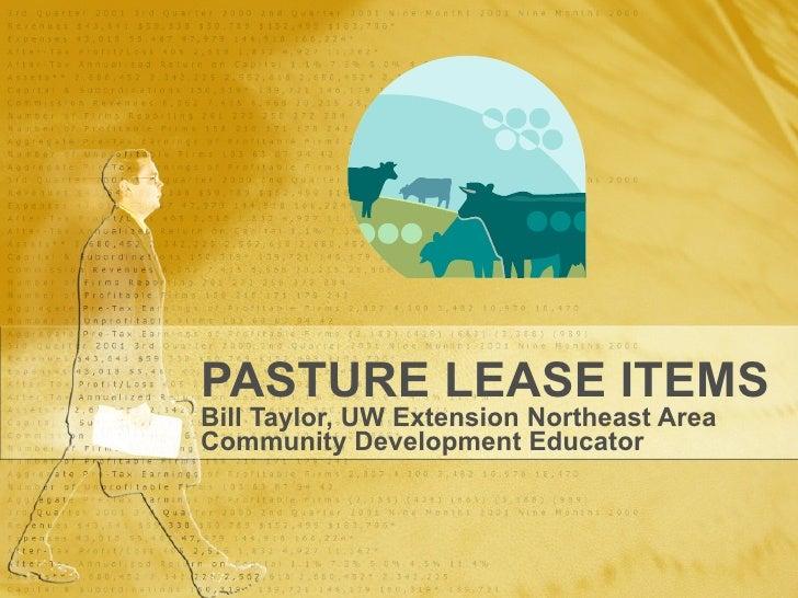 PASTURE LEASE ITEMS Bill Taylor, UW Extension Northeast Area Community Development Educator