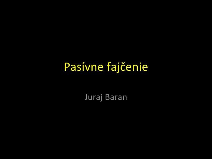 Pasívne fajčenie Juraj Baran