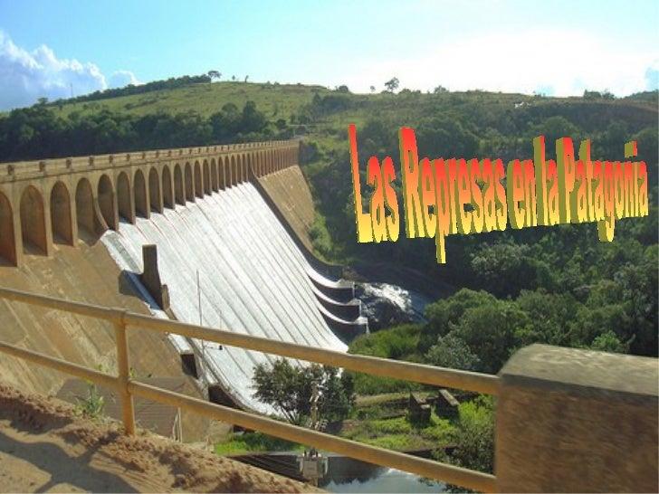 <ul>Las Represas en la Patagonia </ul>