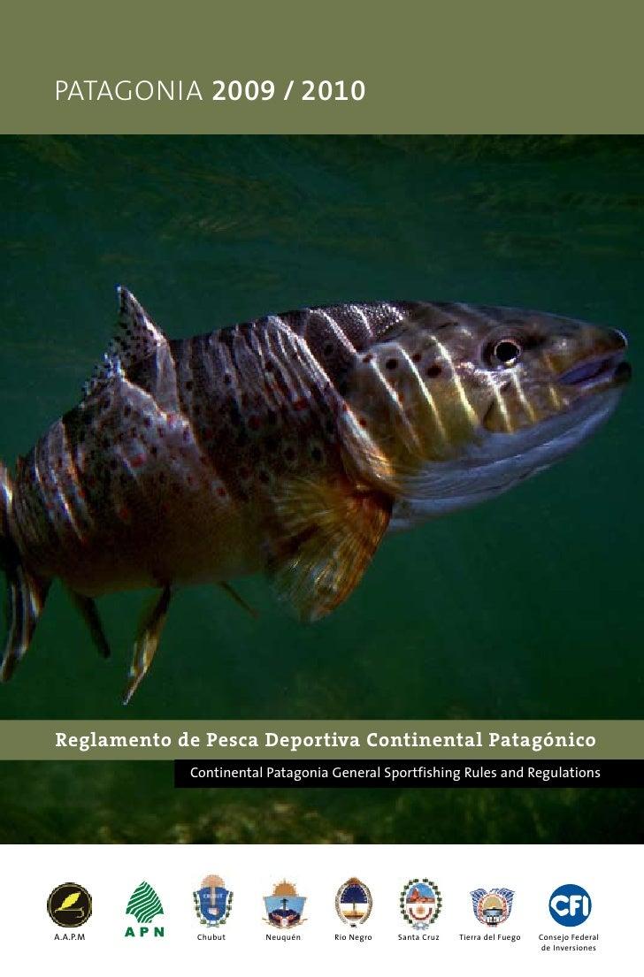 pATAgOnIA 2009 / 2010     Reglamento de Pesca Deportiva Continental Patagónico             Continental Patagonia General S...