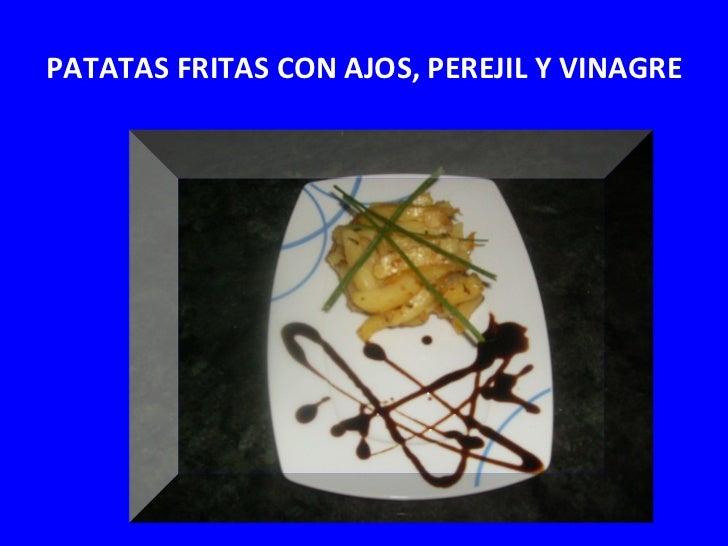 PATATAS FRITAS CON AJOS, PEREJIL Y VINAGRE