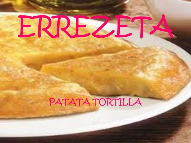 ERREZETA PATATA TORTILLA