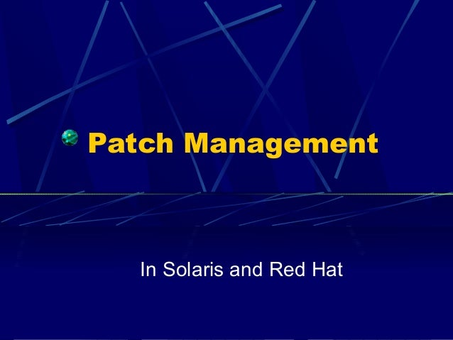 Patch Management In Solaris and Red Hat