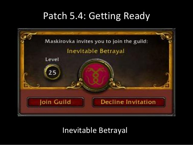 Patch 5.4: Getting Ready Inevitable Betrayal